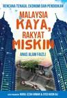 Malaysia Kaya, Rakyat Miskin by Anas Alam Faizli