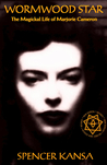 Wormwood Star: The Magickal Life of Marjorie Cameron (Revised Edition)
