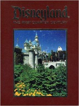 Disneyland: The First Quarter Century