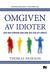 Omgiven av idioter by Thomas Erikson
