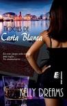 Noches de Carta Blanca by Kelly Dreams