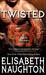 Twisted (Eternal Guardians, #7) by Elisabeth Naughton