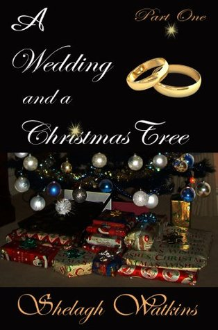 A Wedding and a Christmas Tree Part One