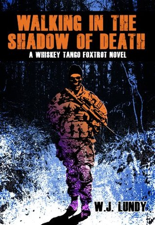Walking In The Shadow Of Death (Whiskey Tango Foxtrot, #4)
