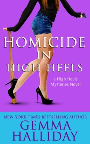 Homicide in High Heels (High Heels, #8)