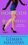 Homicide in High Heels (High Heels, #8)