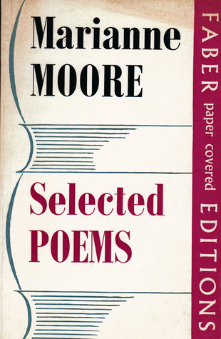 poem marriage by marianne moore Wwwpoemhuntercom - the world's poetry archive 2 a grave man looking into the sea, taking the view from those who have as much right to it as you have to it yourself.