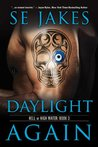 Daylight Again by S.E. Jakes