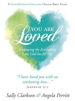 You Are Loved by Sally Clarkson