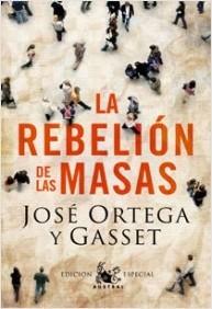 La Rebelión de las Masas por José Ortega y Gasset