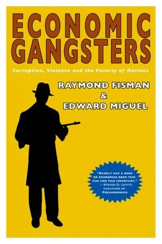 ECONOMIC GANGSTERS:CORRUPTION, VIOLENCE, & THE POVERTY OF NA