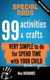 99 activities & VERY SIMPLE crafts to do for ALL DADS who want SPEND TIME with THEIR CHILD
