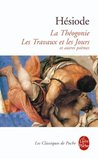 La Théogonie, les Travaux et les Jours et autres poèmes by Hesiod