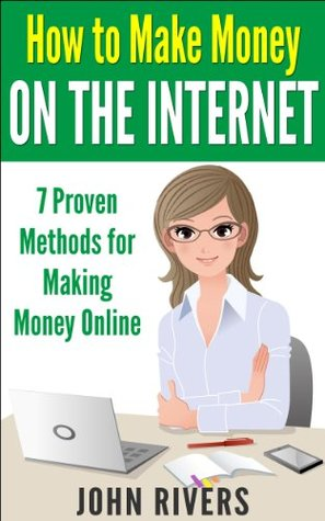 How to Make Money on the Internet: 7 Proven Methods for Making Money Online