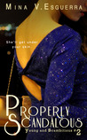 Properly Scandalous by Mina V. Esguerra
