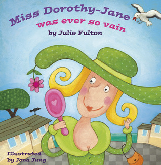 Miss Dorothy-Jane Was Ever So Vain (Ever So Series, #3)