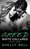 Greed by Shelly Bell
