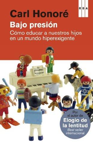 Bajo presion by Carl Honoré
