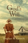 God's Will by Meghan M. Gorecki