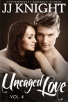 Uncaged Love, Volume 4 (Uncaged Love, #4)