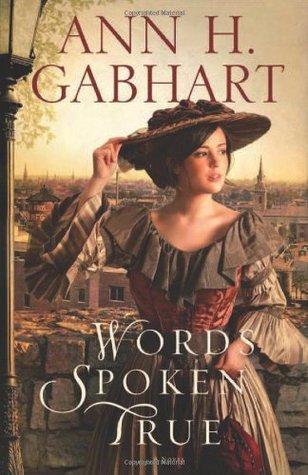 Words Spoken True by Ann H. Gabhart