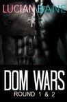 Dom Wars: Round 1 & 2 (Dom Wars, #1-2)