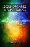 Soundscapes & Psychedelics