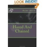 Hazed and Chained