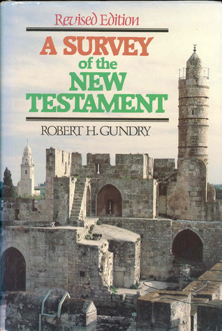 A Survey Of The New Testament By Robert H Gundry