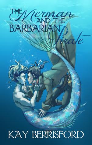 The Merman and the Barbarian Pirate - Kay Berrisford