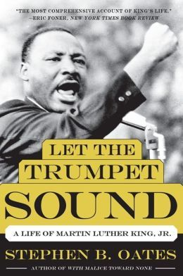 Let the trumpet sound a life of martin luther king jr by stephen b let the trumpet sound a life of martin luther king jr by stephen b oates fandeluxe Image collections