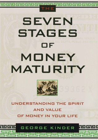 Seven Stages of Money Maturity by George Kinder