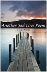 Another Sad Love Poem