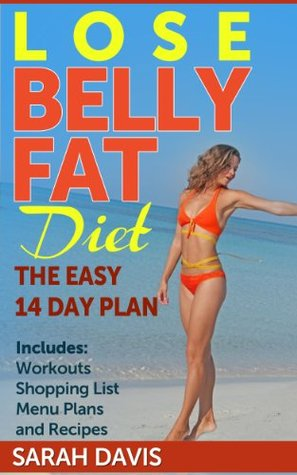 lose belly fat diet the easy 14 day plan includes workouts