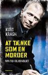 At tænke som en morder by Kurt Kragh
