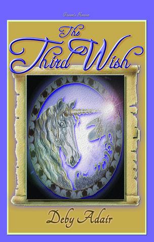 The Third Wish: Dream's Honour (The Unicorns Of Wish, #3)