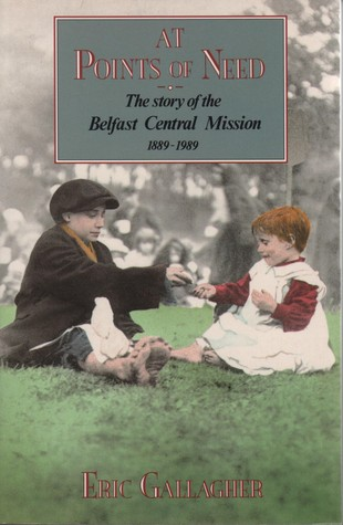 Mobi gratis scarica libri At Points of Need: The Story of the Belfast Central Mission, Grosvenor Hall, 1889-1989 CHM 0856404241 by Eric Gallagher