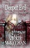 Deeper Evil (Evil Secrets Trilogy, #2)
