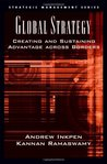 Global Strategy: Creating and Sustaining Advantage across Borders (Strategic Management)