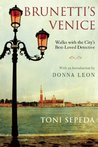 Brunetti's Venice: Walks with the City's Best-Loved Detective