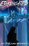 Eradicated (A market walker novella, #1)