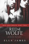 Red & Wolfe, Part Two by Ella James