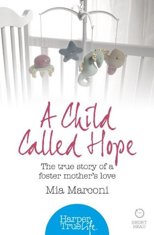 A Child Called Hope: The true story of a foster mother's love