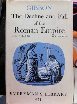The History of the Decline and Fall of the Roman Empire (Volume I)