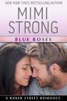 Blue Roses (Baker Street Romance, #1)