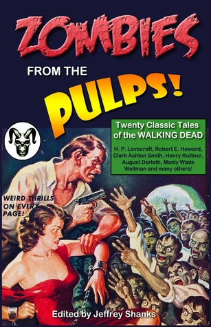 Zombies from the Pulps!: Twenty Classic Stories of the Walking Dead