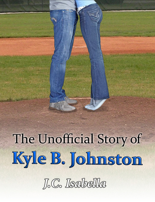 Ebook The Unofficial Story of Kyle B. Johnston by J.C. Isabella read!