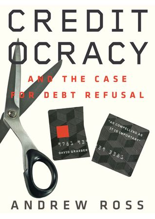 Creditocracy and the Case for Debt Refusal
