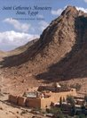 Saint Catherine's Monastery, Sinai: A Photographic Essay