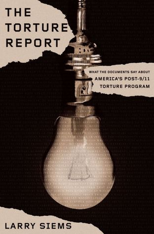 The Torture Report by Larry Siems